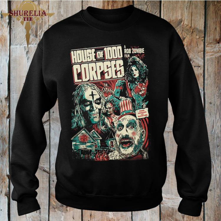 House Of 1000 Corpses A Rob Zombie Film Shirt sweashirt