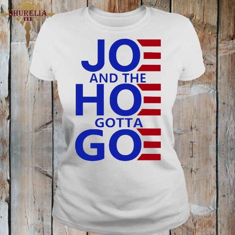 Joe And The Hoe Gotta Go Shirt ladies-shirt