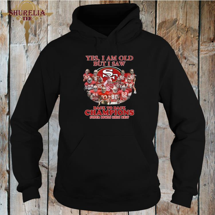 Yes I Am Old But I Saw Back To Back Champions Super Bowls XXIII XXIV Signatures Shirt hoodie