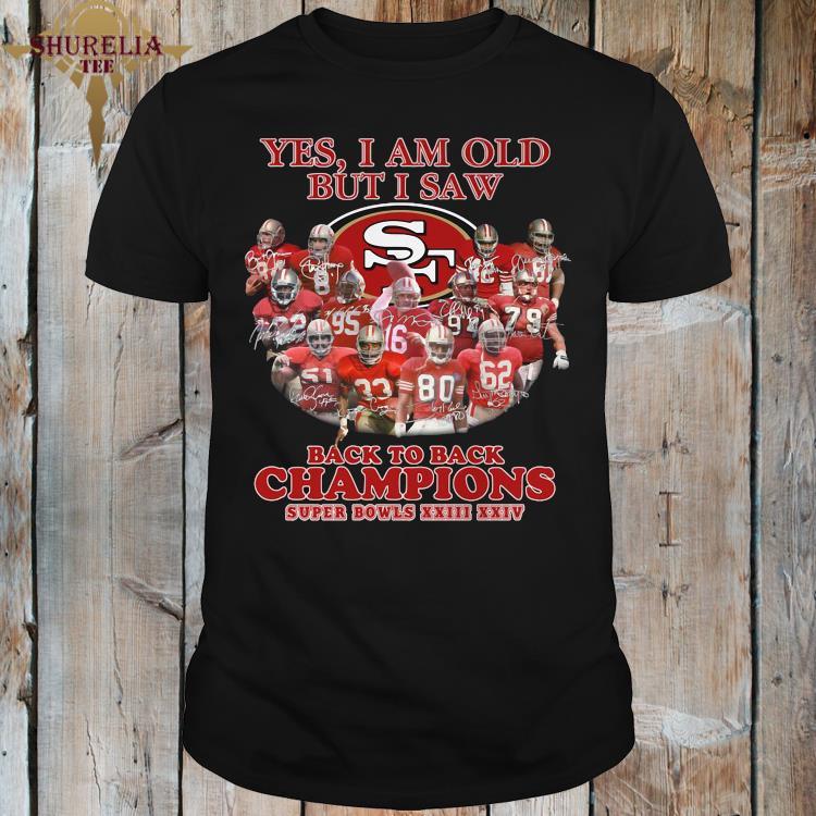 Yes I Am Old But I Saw Back To Back Champions Super Bowls XXIII XXIV Signatures Shirt